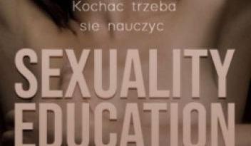 """""""Sexuality Education: Naucz mnie kochać"""""""